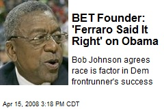 BET Founder: 'Ferraro Said It Right' on Obama