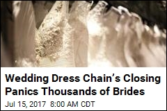 Wedding Dress Chain's Closing Panics Thousands of Brides