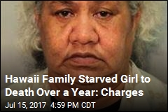 Hawaii Dad, Mom, Grandma Accused of Fatally Starving Girl