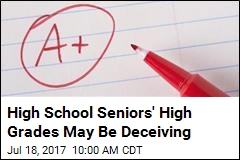 High School Seniors' High Grades May Be Deceiving
