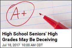 High School Seniors' High Grades May Be Deceiving