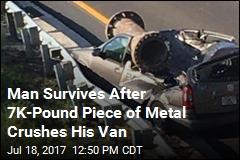 Man Survives After 7K-Pound Piece of Metal Crushes His Van