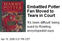 Embattled Potter Fan Moved to Tears in Court