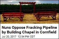 Nuns Oppose Fracking Pipeline by Building Chapel in Cornfield