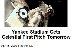 Yankee Stadium Gets Celestial First Pitch Tomorrow