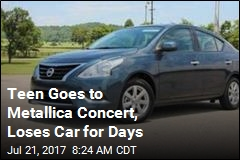 Teen Goes to Metallica Concert, Loses Car for Days
