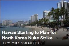 Hawaii Starting to Plan for North Korea Nuke Strike