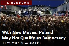 With New Moves, Poland May Not Qualify as Democracy