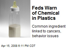 Feds Warn of Chemical in Plastics