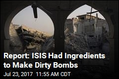Report: ISIS Had Ingredients to Make Dirty Bombs