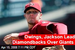 Owings, Jackson Lead Diamondbacks Over Giants