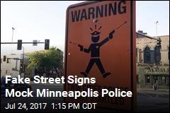 Fake Street Signs Mock Minneapolis Police