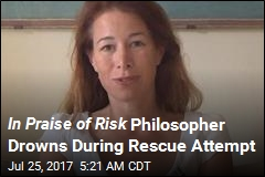 In Praise of Risk Philosopher Drowns During Rescue Attempt
