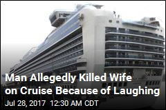 Man Allegedly Killed Wife on Cruise Because of Laughing