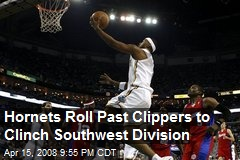 Hornets Roll Past Clippers to Clinch Southwest Division