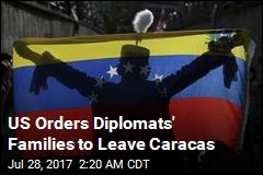 US Orders Diplomats' Families to Leave Caracas