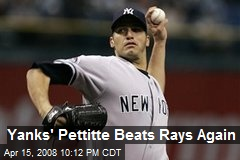 Yanks' Pettitte Beats Rays Again