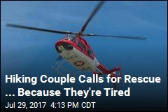 Hiking Couple Call for Rescue ... Because They're Tired