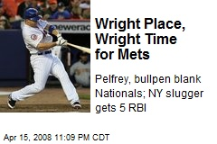 Wright Place, Wright Time for Mets