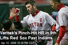 Varitek's Pinch-Hit HR in 9th Lifts Red Sox Past Indians