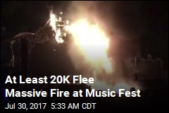 At Least 20K Flee Massive Fire at Music Fest