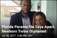 Florida Parents Die Days Apart, Newborn Twins Orphaned