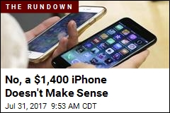 Yes, a $1,400 iPhone Makes Perfect Sense