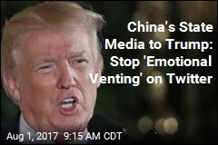 China's State Media to Trump: Stop 'Emotional Venting' on Twitter