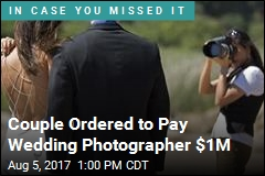 Couple Ordered to Pay Wedding Photographer $1M