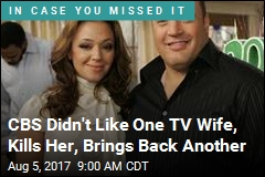 CBS Didn't Like One TV Wife, Kills Her, Brings Back Another
