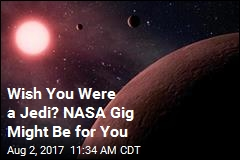 Wish You Were a Jedi? NASA Gig Might Be for You