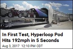 In First Test, Hyperloop Pod Hits 192mph in 5 Seconds
