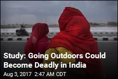 Study: Going Outdoors Could Become Deadly in South Asia