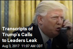 Transcripts of Trump's Calls to Leaders Leak