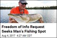 Freedom of Info Request Seeks Man's Fishing Spot