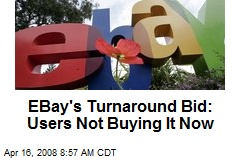 EBay's Turnaround Bid: Users Not Buying It Now