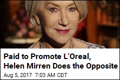Paid to Promote L'Oreal, Helen Mirren Does the Opposite