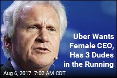 Uber Wants Female CEO, Has 3 Dudes in the Running