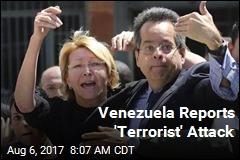 Venezuela Reports 'Terrorist' Attack