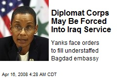Diplomat Corps May Be Forced Into Iraq Service