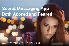 Secret Messaging App Both Adored and Feared