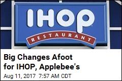 Big Changes Afoot for IHOP, Applebee's