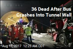 36 Dead After Bus Crashes Into Tunnel Wall