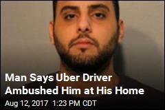 Man Sues Uber, Says Driver Attacked Him at Home