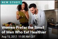 Women Prefer the Smell of Men Who Eat Healthier