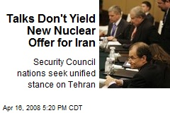 Talks Don't Yield New Nuclear Offer for Iran
