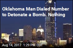 Oklahoma Man Dialed Number to Detonate a Bomb. Nothing