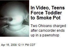 In Video, Teens Force Toddler to Smoke Pot