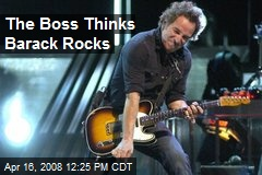 The Boss Thinks Barack Rocks