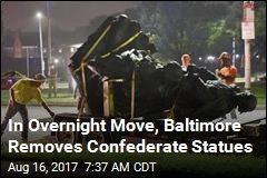 Baltimore Takes Down 4 Confederate Monuments